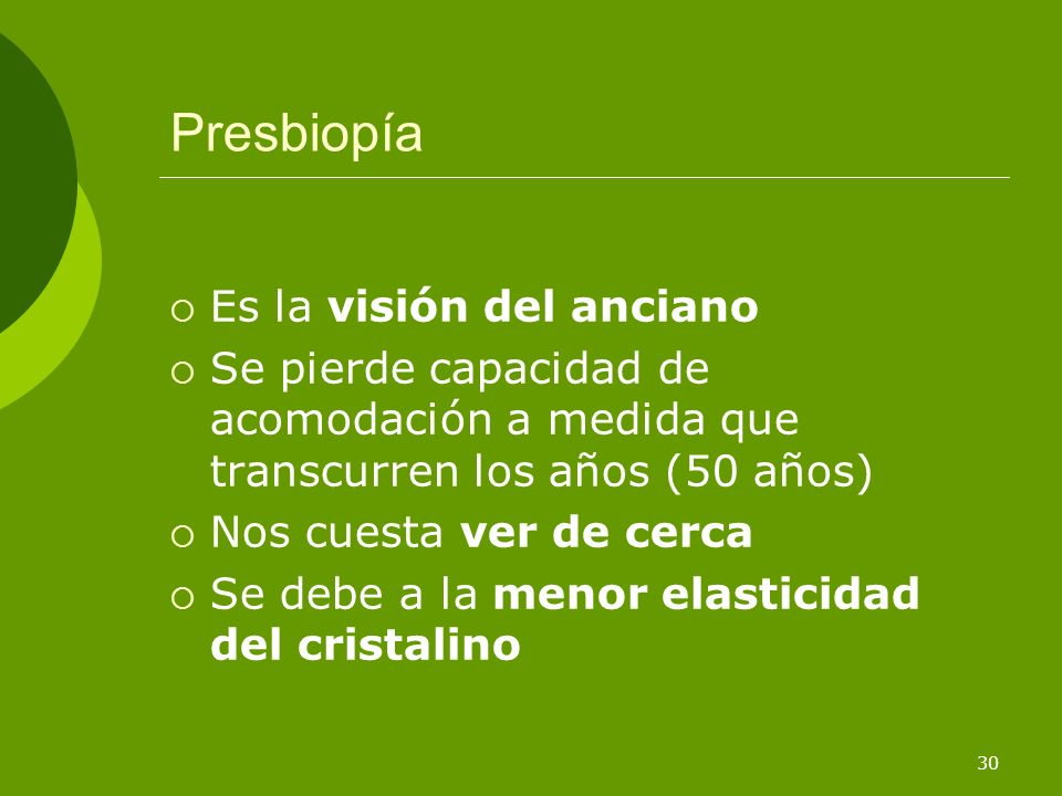 Presbiopía Es la visión del anciano
