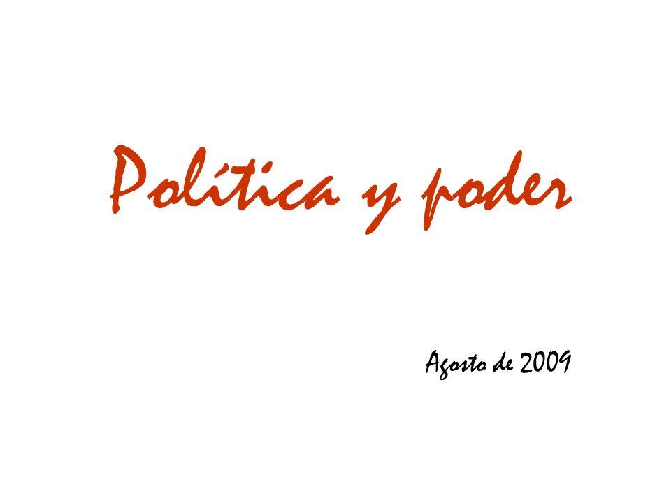 Política y poder Agosto de 2009