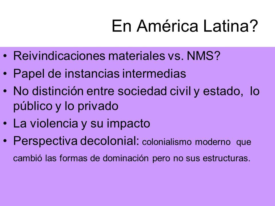 En América Latina Reivindicaciones materiales vs. NMS