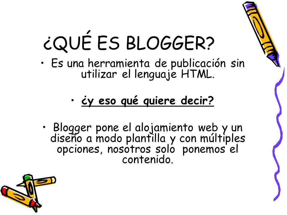 Es una herramienta de publicación sin utilizar el lenguaje HTML.
