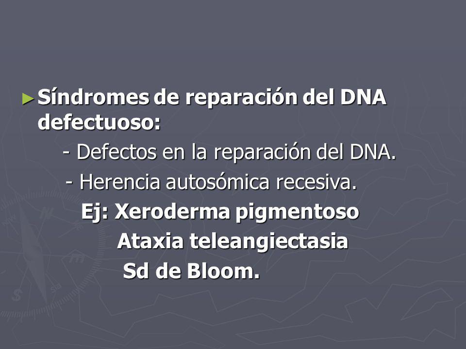 Síndromes de reparación del DNA defectuoso: