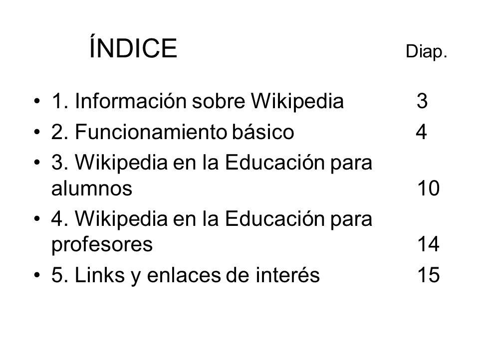 ÍNDICE Diap. 1. Información sobre Wikipedia 3