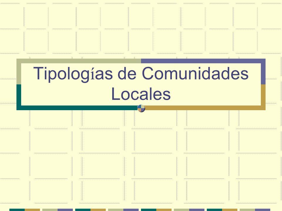 Tipologías de Comunidades Locales