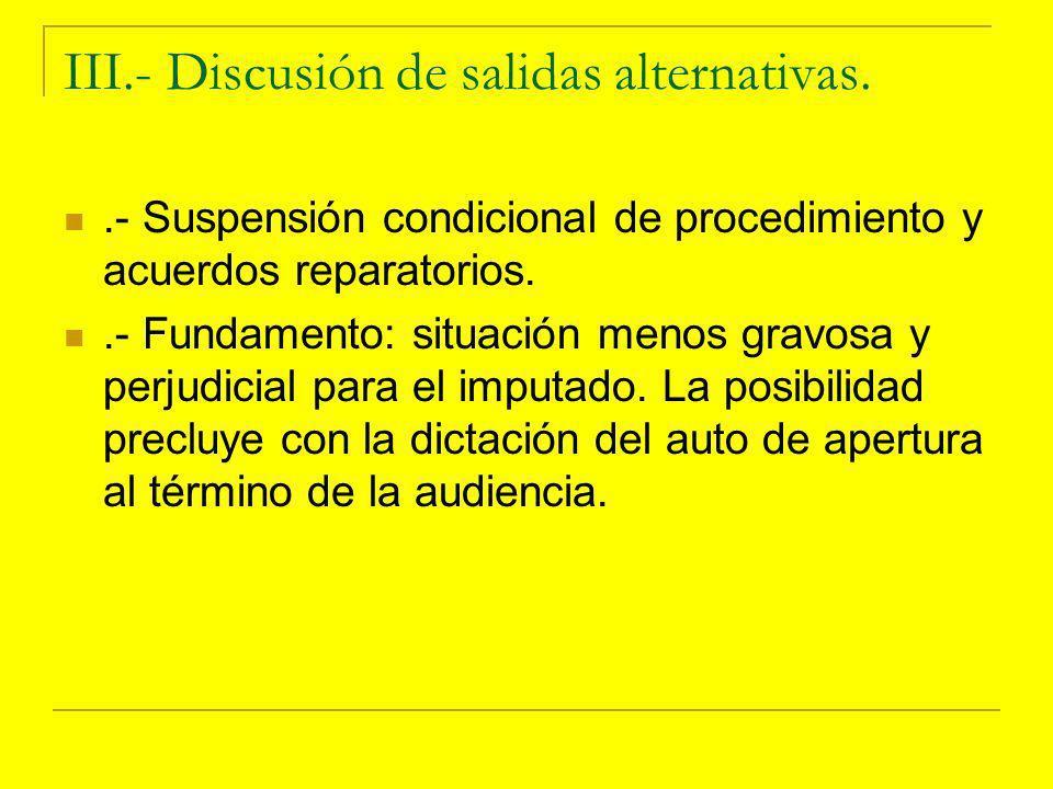 III.- Discusión de salidas alternativas.