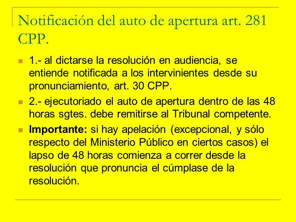 Notificación del auto de apertura art. 281 CPP.