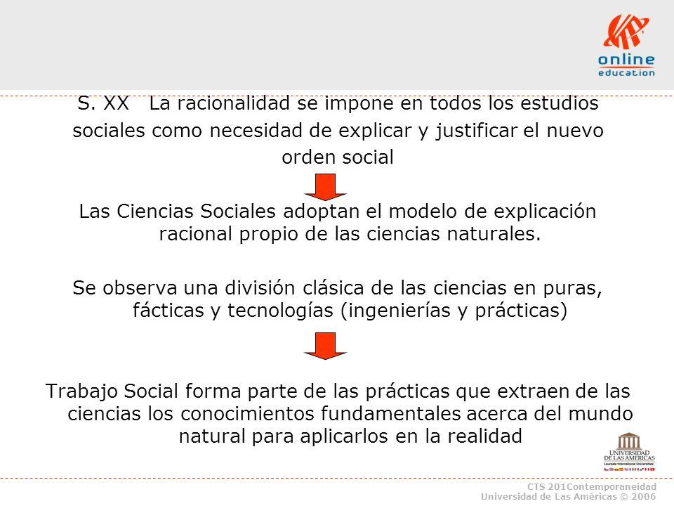 S. XX La racionalidad se impone en todos los estudios