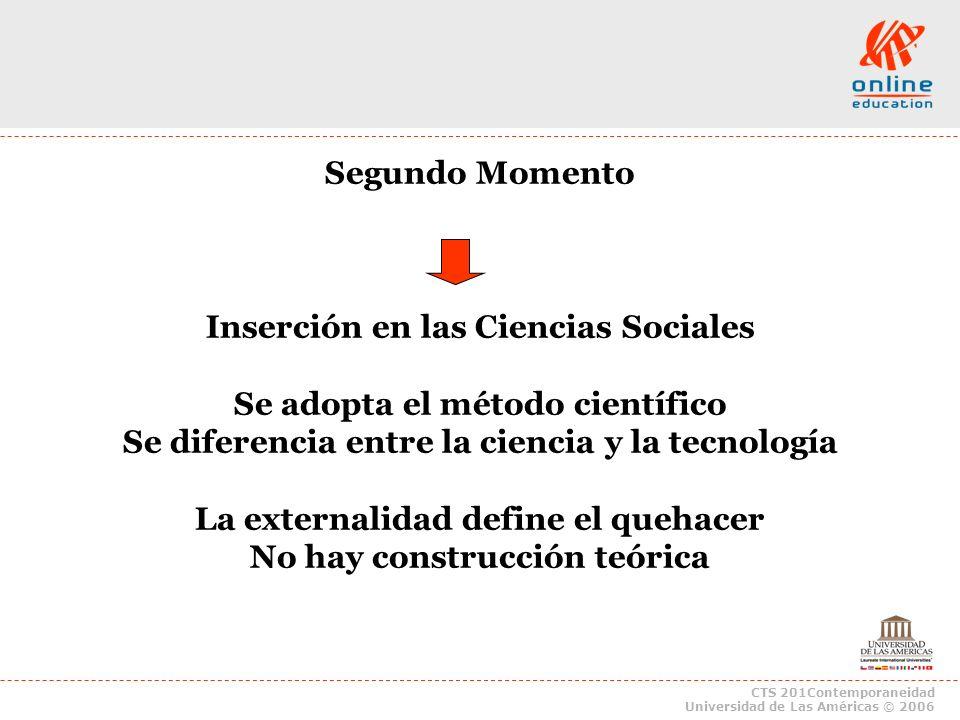 Inserción en las Ciencias Sociales Se adopta el método científico