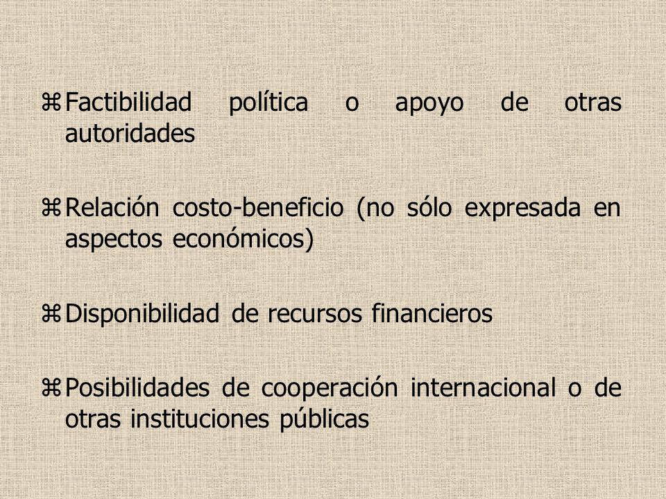 Factibilidad política o apoyo de otras autoridades