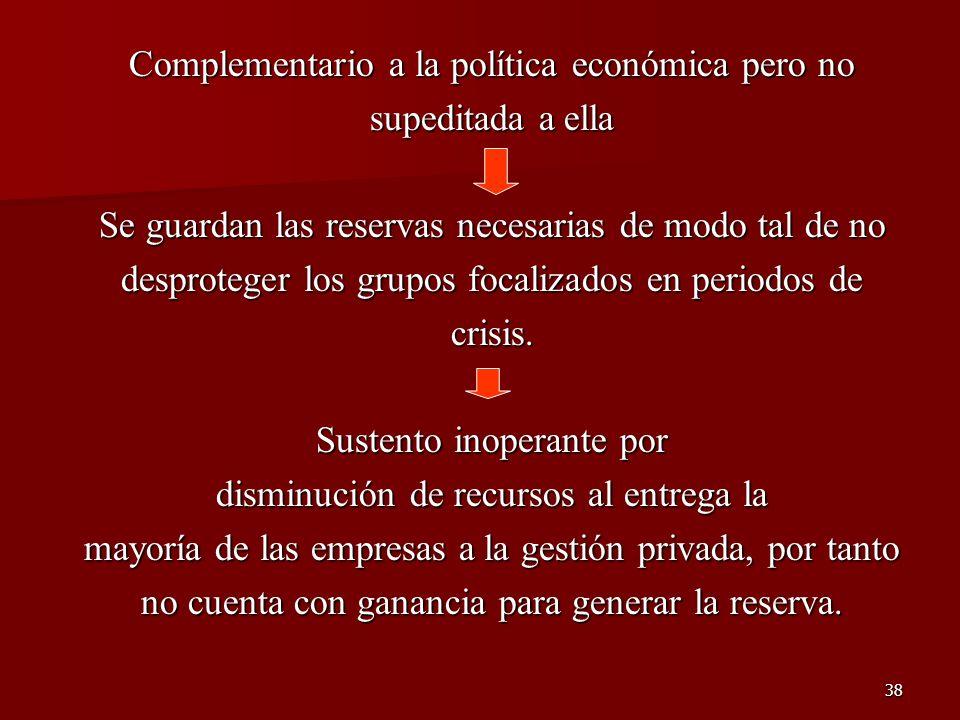 Complementario a la política económica pero no supeditada a ella