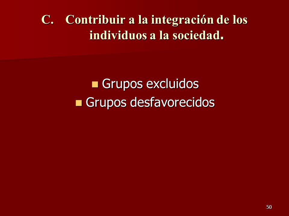 Contribuir a la integración de los individuos a la sociedad.