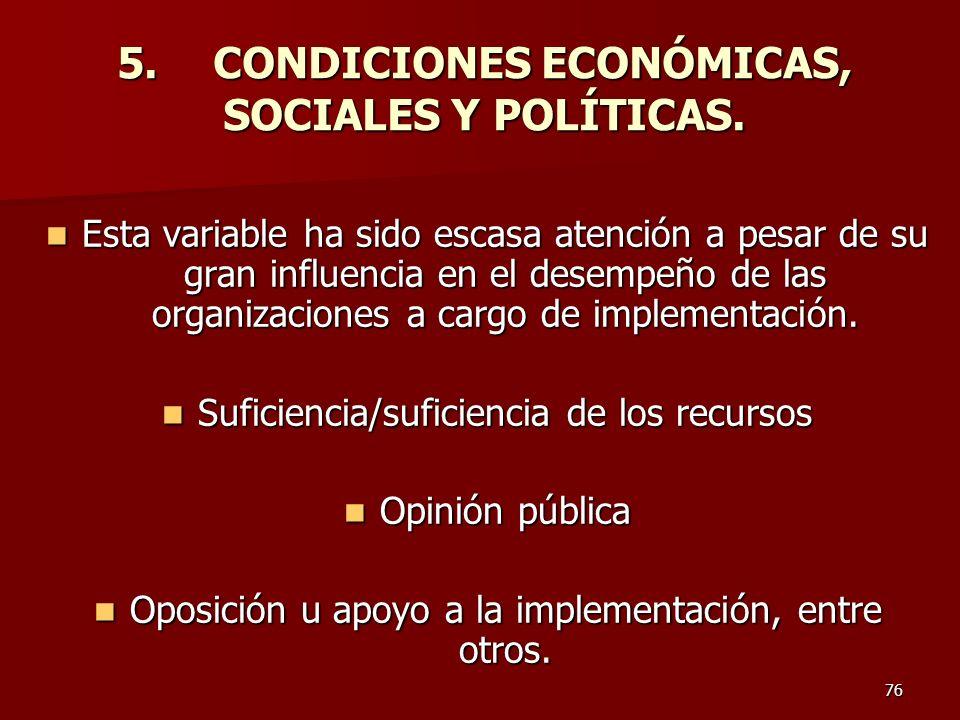 5. CONDICIONES ECONÓMICAS, SOCIALES Y POLÍTICAS.