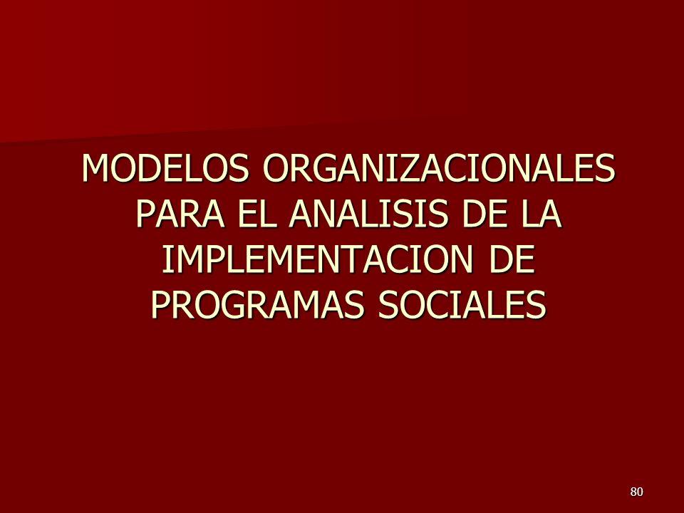MODELOS ORGANIZACIONALES PARA EL ANALISIS DE LA IMPLEMENTACION DE PROGRAMAS SOCIALES
