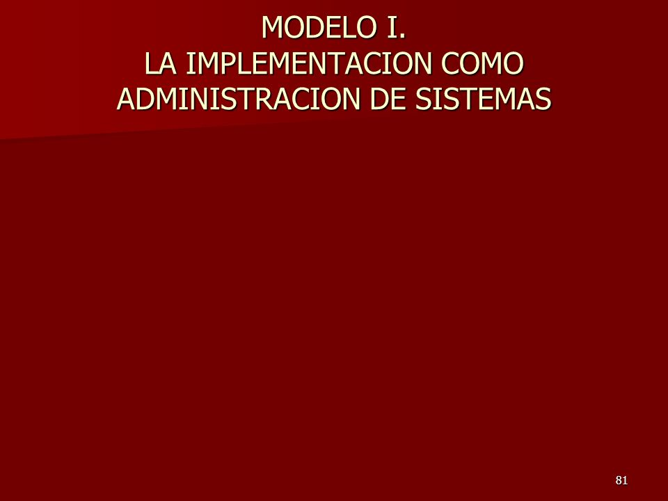 MODELO I. LA IMPLEMENTACION COMO ADMINISTRACION DE SISTEMAS