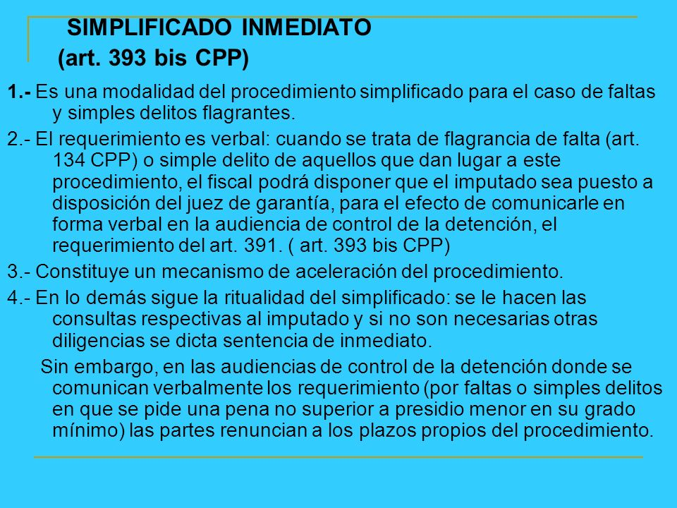 SIMPLIFICADO INMEDIATO (art. 393 bis CPP)