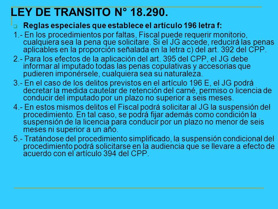 LEY DE TRANSITO N° 18.290. Reglas especiales que establece el artículo 196 letra f: