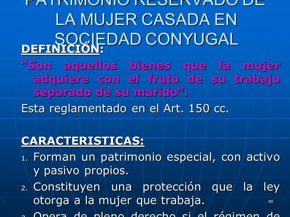 PATRIMONIO RESERVADO DE LA MUJER CASADA EN SOCIEDAD CONYUGAL