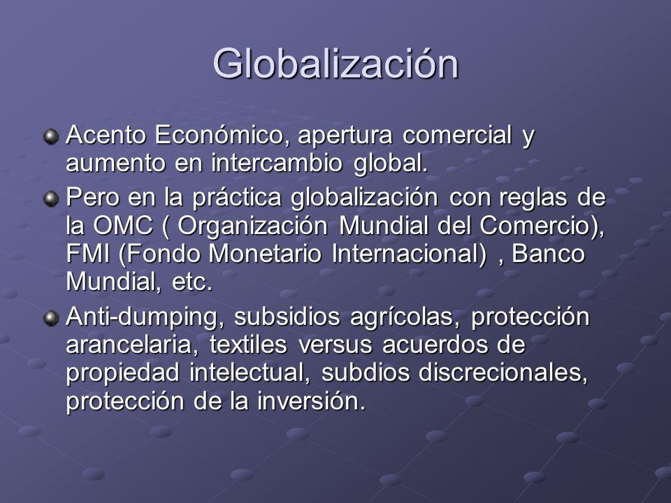 Globalización Acento Económico, apertura comercial y aumento en intercambio global.