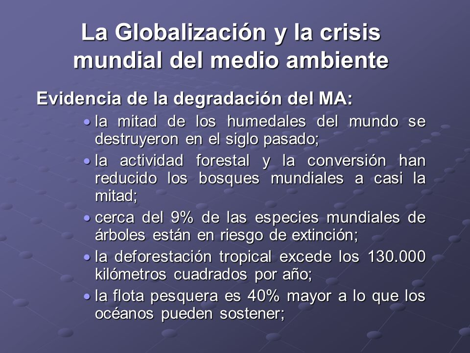 La Globalización y la crisis mundial del medio ambiente