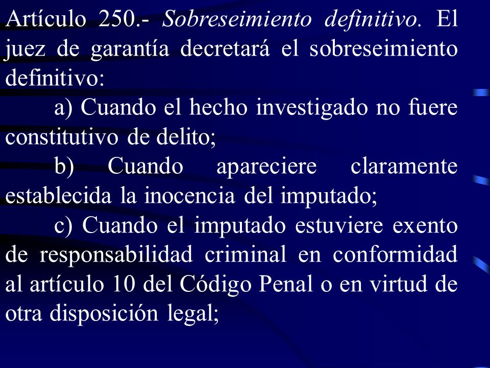 Artículo 250. ‑ Sobreseimiento definitivo