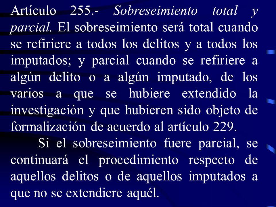 Artículo 255. ‑ Sobreseimiento total y parcial