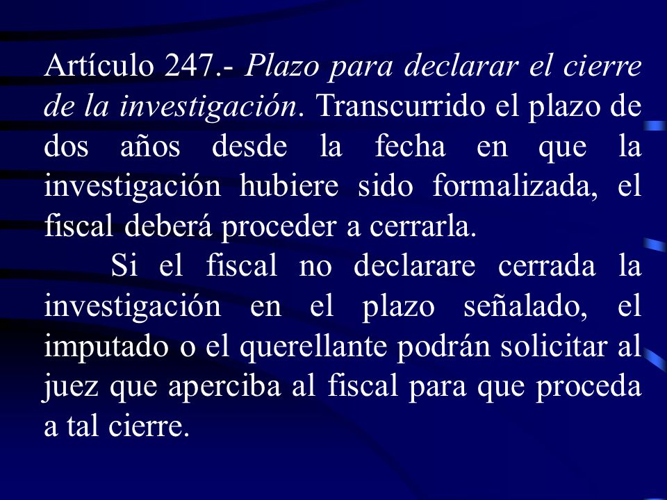 Artículo 247. ‑ Plazo para declarar el cierre de la investigación