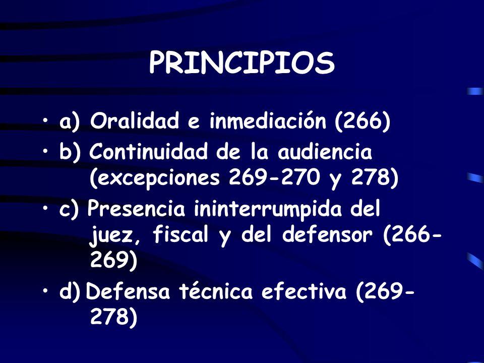 PRINCIPIOS a) Oralidad e inmediación (266)