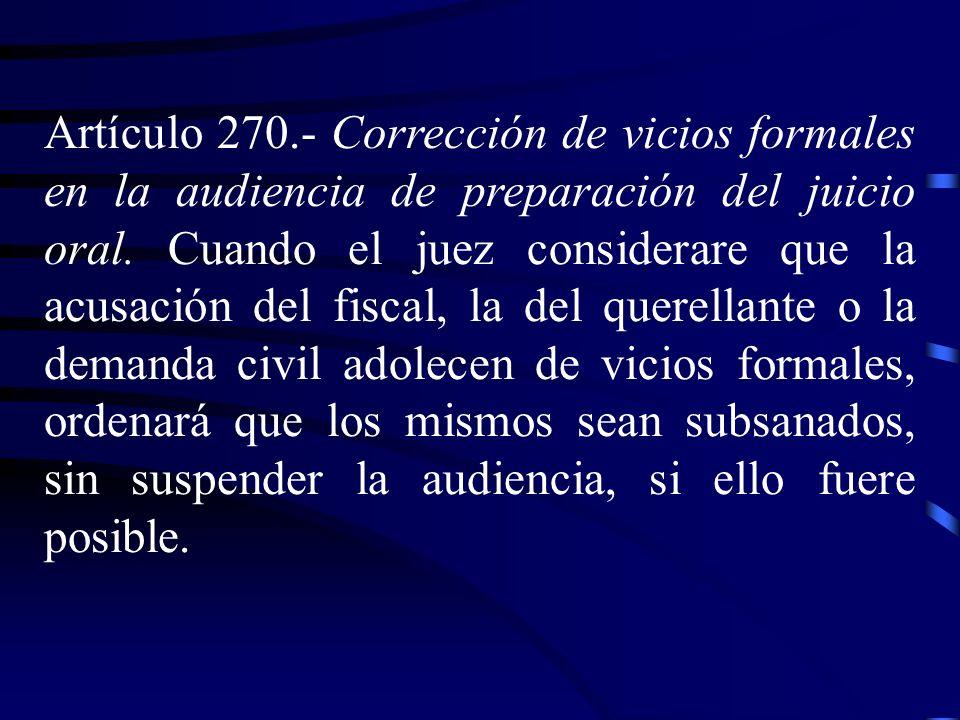 Artículo 270.‑ Corrección de vicios formales en la audiencia de preparación del juicio oral.