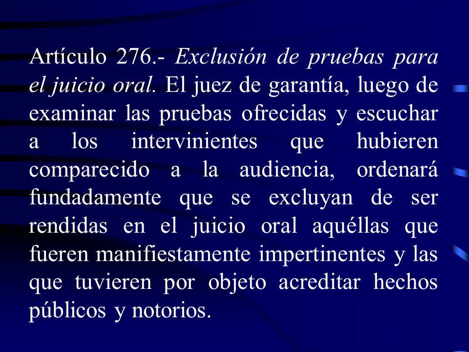 Artículo 276. - Exclusión de pruebas para el juicio oral