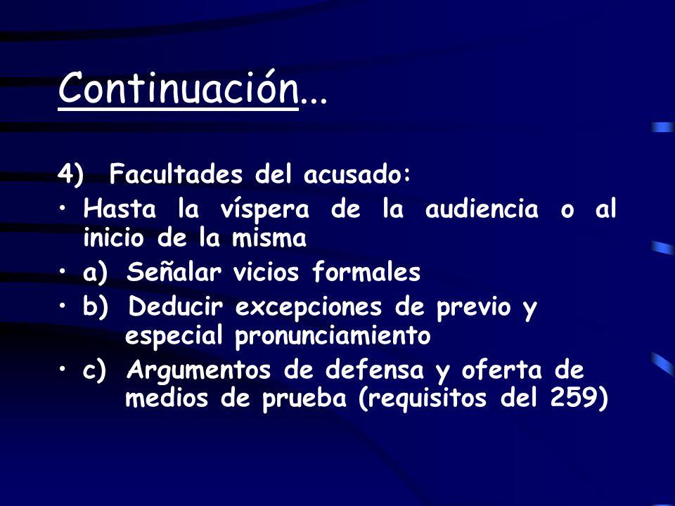 Continuación... 4) Facultades del acusado: