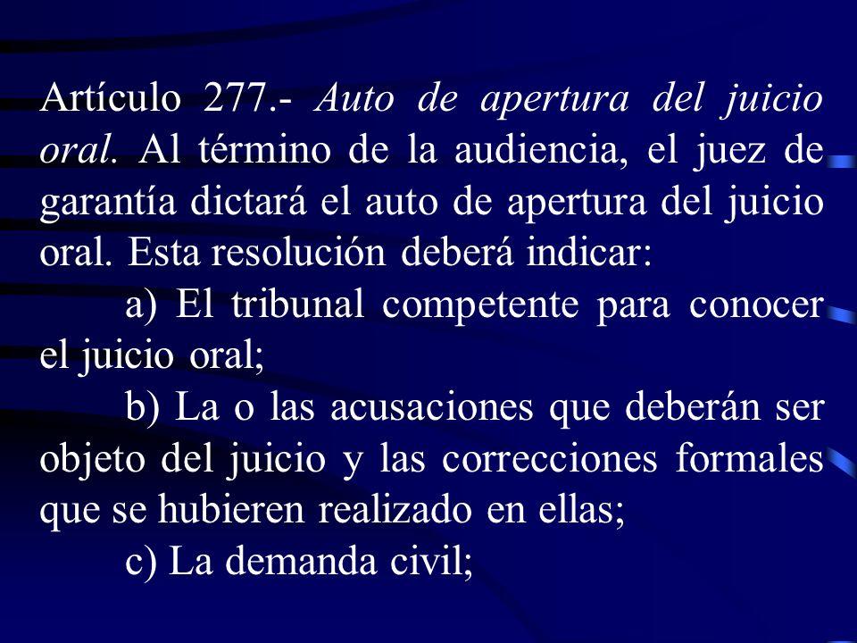 Artículo 277. ‑ Auto de apertura del juicio oral