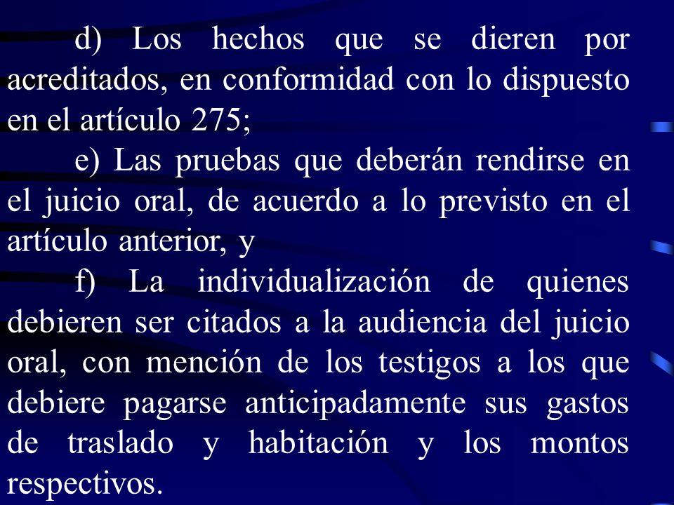 d) Los hechos que se dieren por acreditados, en conformidad con lo dispuesto en el artículo 275;