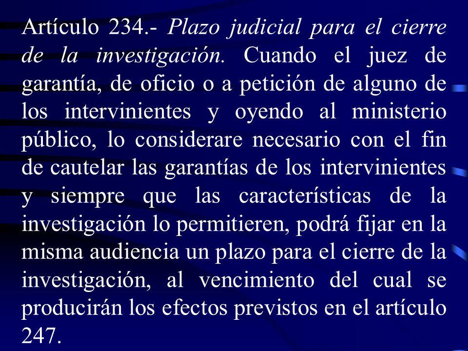 Artículo 234. ‑ Plazo judicial para el cierre de la investigación