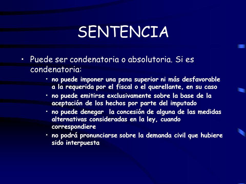 SENTENCIA Puede ser condenatoria o absolutoria. Si es condenatoria: