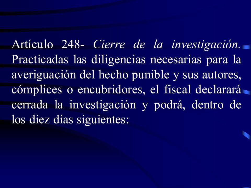 Artículo 248‑ Cierre de la investigación