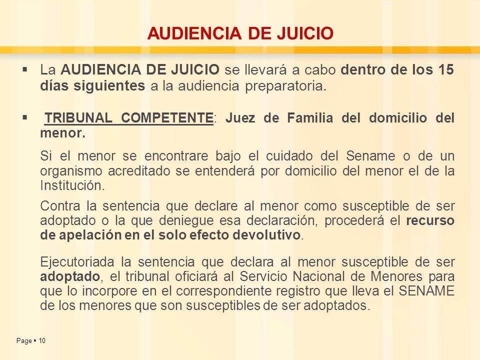 AUDIENCIA DE JUICIOLa AUDIENCIA DE JUICIO se llevará a cabo dentro de los 15 días siguientes a la audiencia preparatoria.