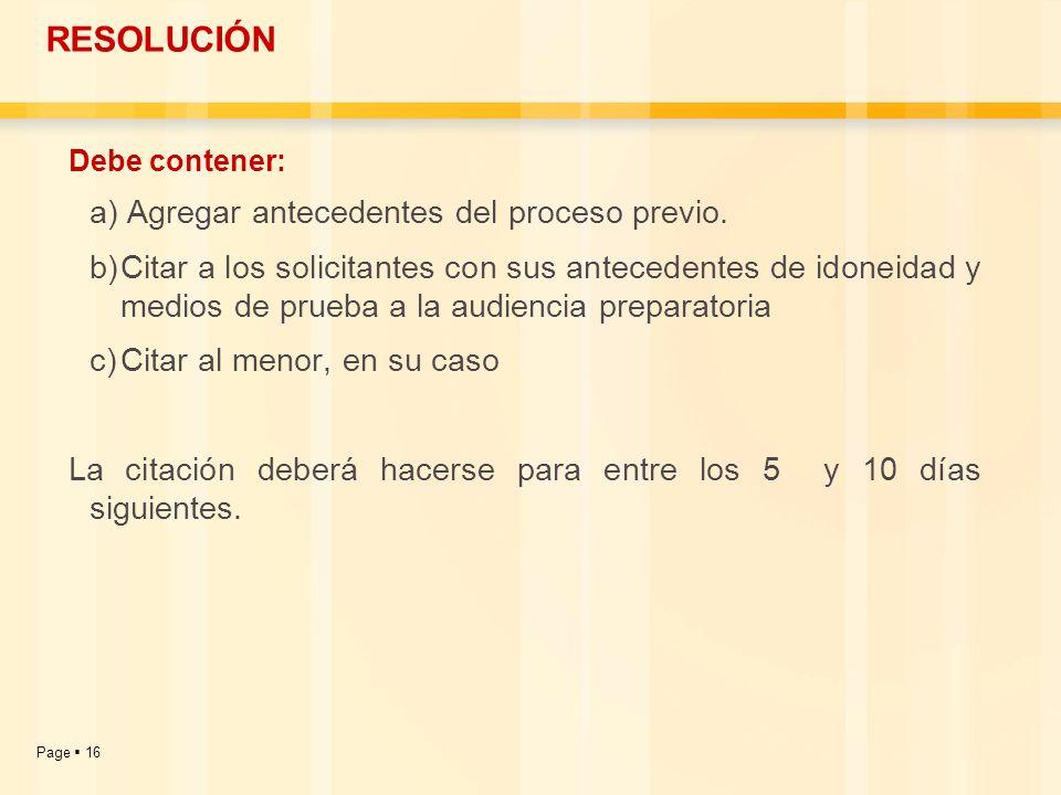 RESOLUCIÓNDebe contener: a) Agregar antecedentes del proceso previo.