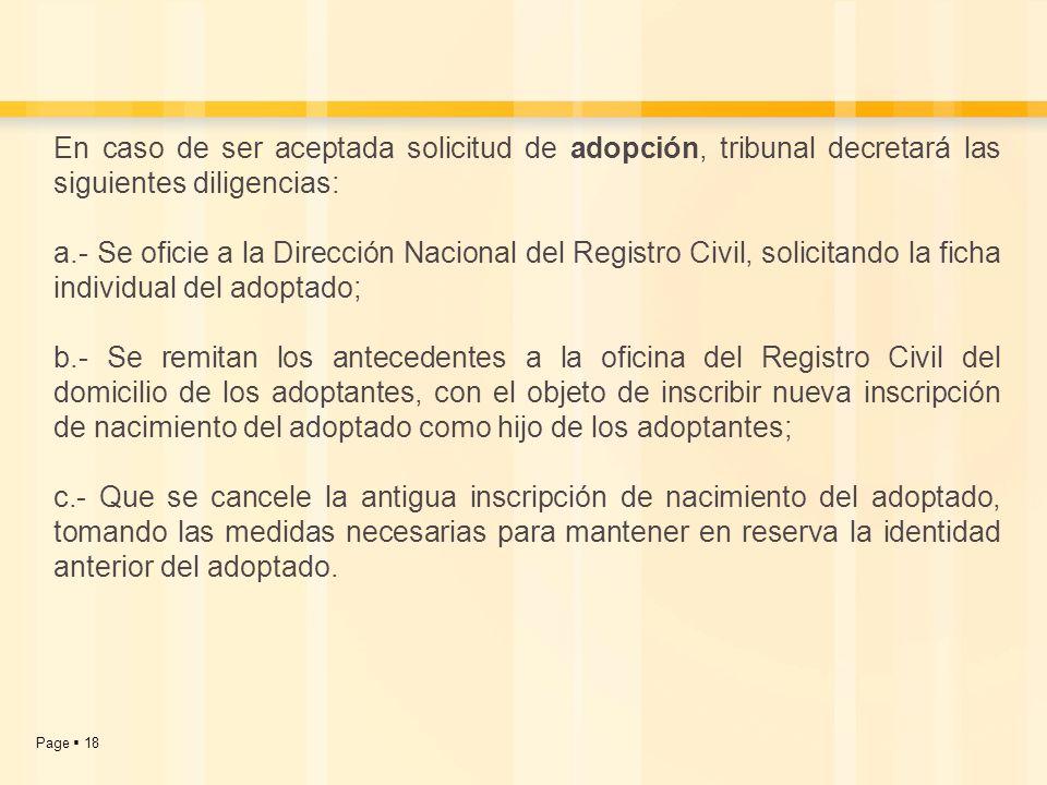 En caso de ser aceptada solicitud de adopción, tribunal decretará las siguientes diligencias: