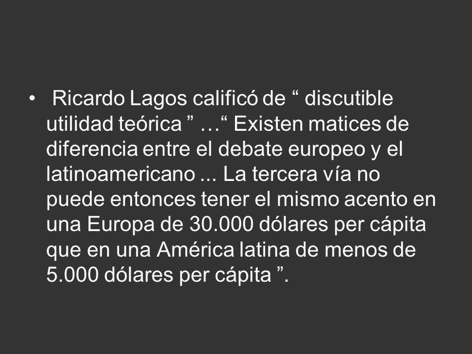 Ricardo Lagos calificó de discutible utilidad teórica … Existen matices de diferencia entre el debate europeo y el latinoamericano ...