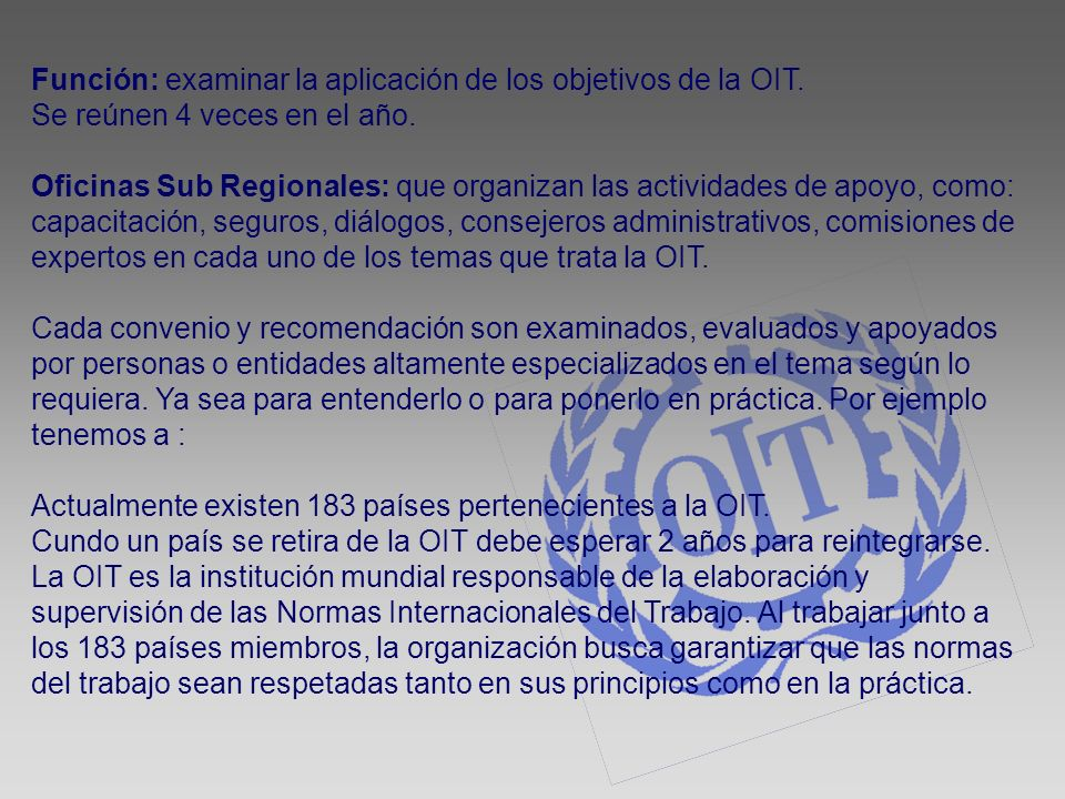 Función: examinar la aplicación de los objetivos de la OIT.