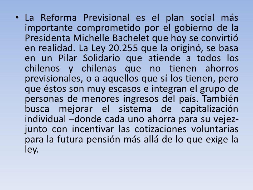 La Reforma Previsional es el plan social más importante comprometido por el gobierno de la Presidenta Michelle Bachelet que hoy se convirtió en realidad.