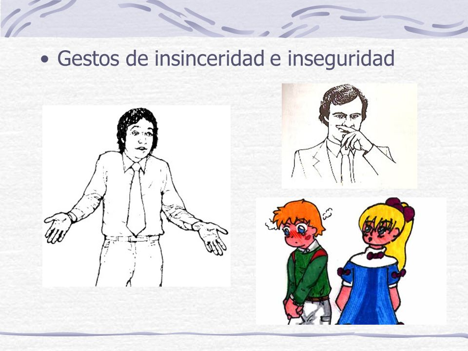 Gestos de insinceridad e inseguridad