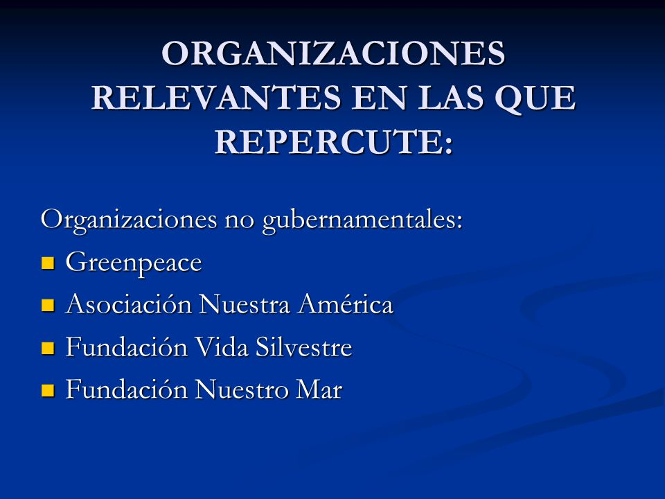 ORGANIZACIONES RELEVANTES EN LAS QUE REPERCUTE:
