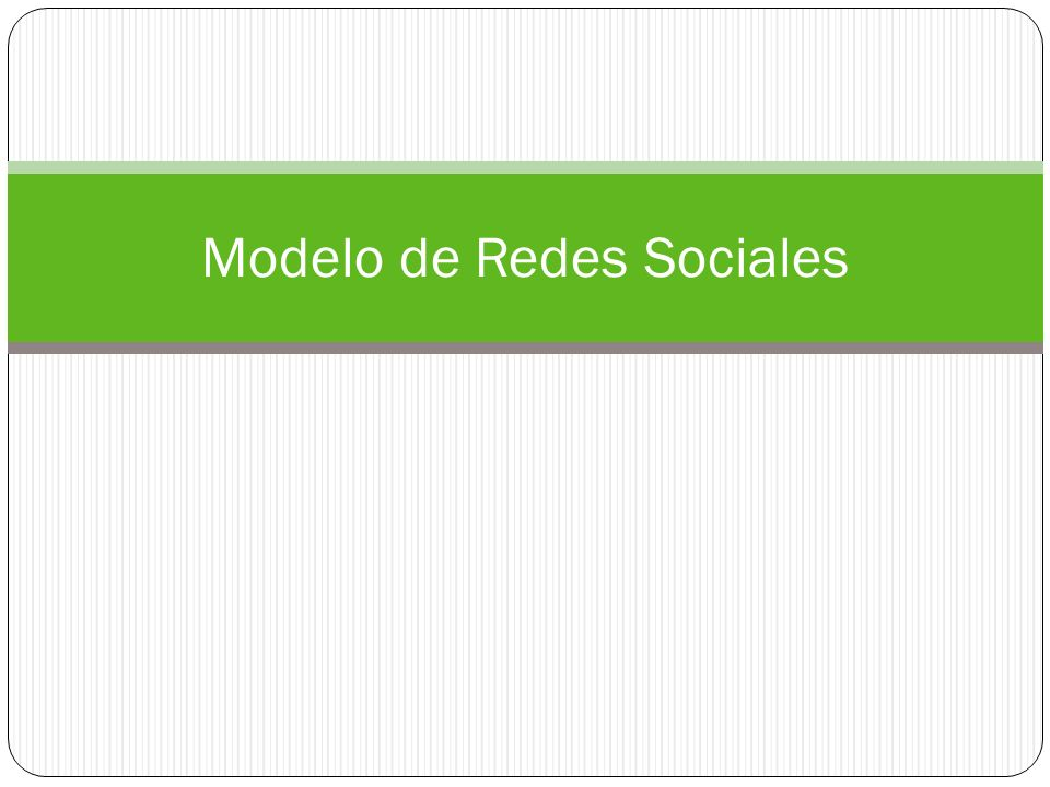 Modelo de Redes Sociales