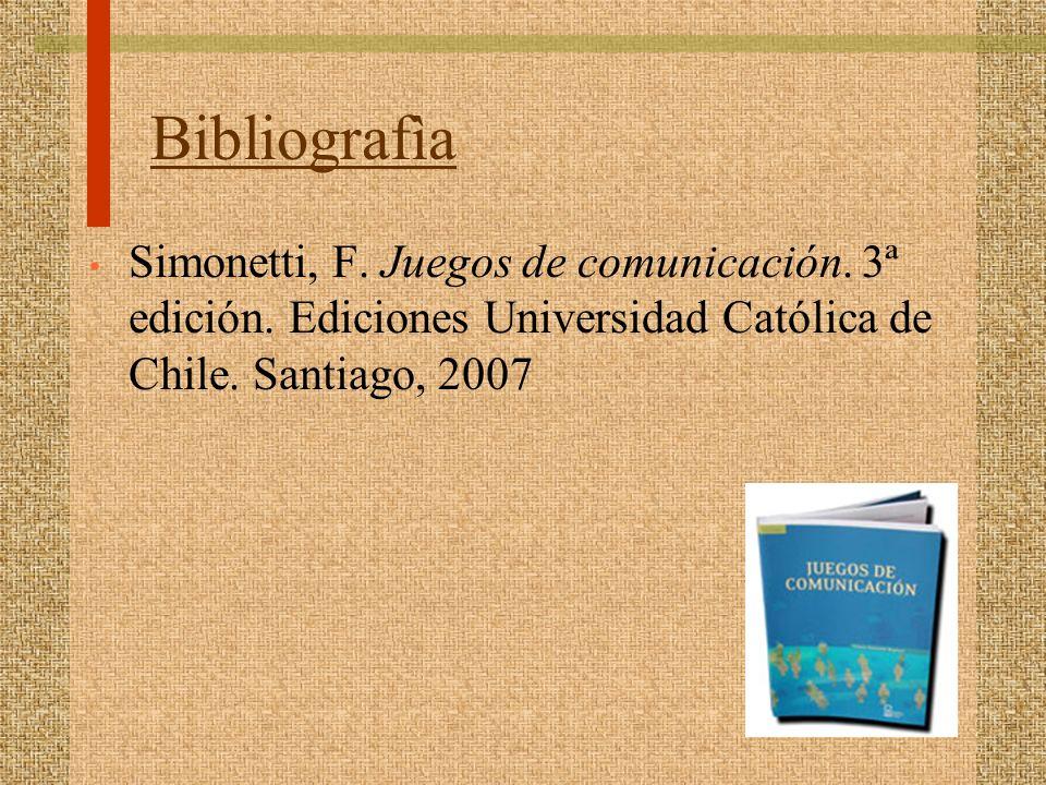 Bibliografìa Simonetti, F. Juegos de comunicación.