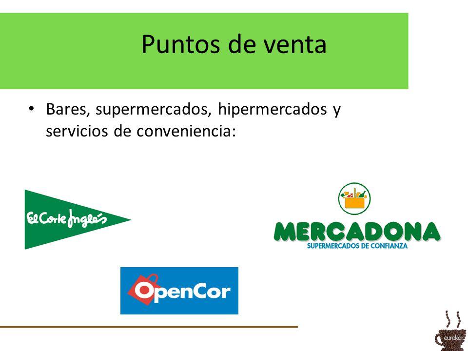 Puntos de venta Bares, supermercados, hipermercados y servicios de conveniencia:
