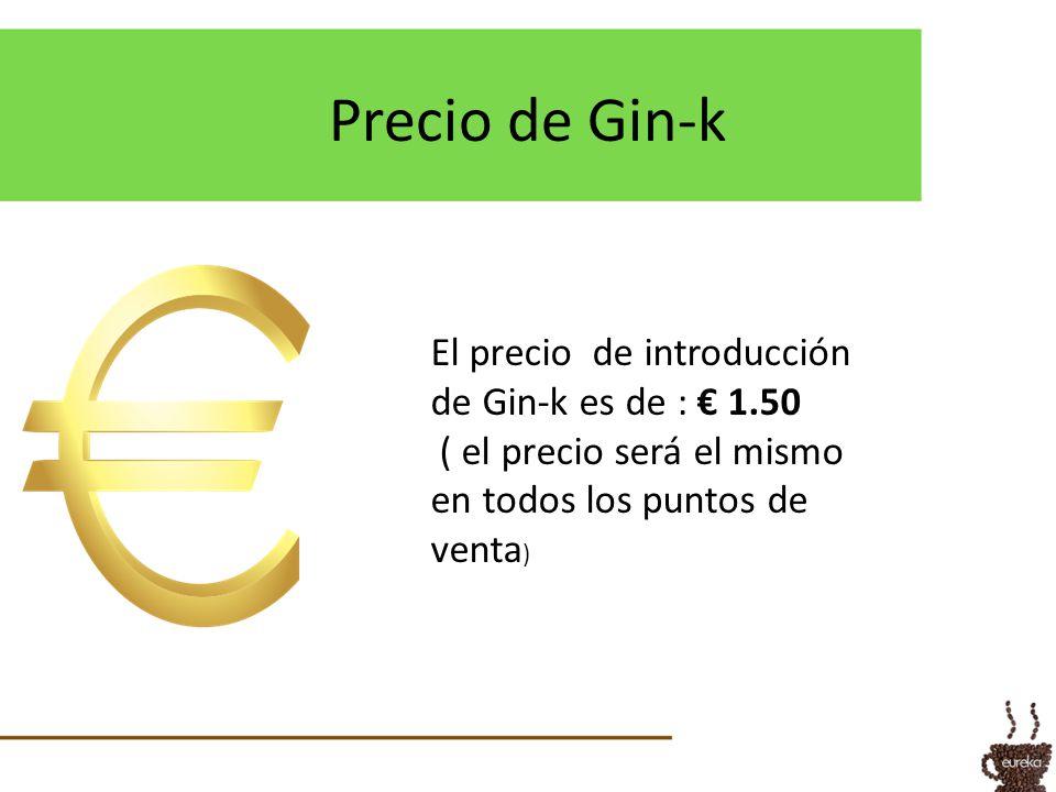 Precio de Gin-k El precio de introducción de Gin-k es de : € 1.50