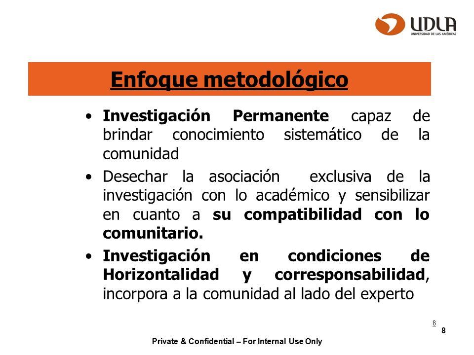 Enfoque metodológico Investigación Permanente capaz de brindar conocimiento sistemático de la comunidad.