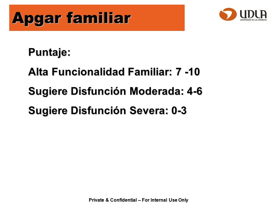 Apgar familiar Puntaje: Alta Funcionalidad Familiar: 7 -10