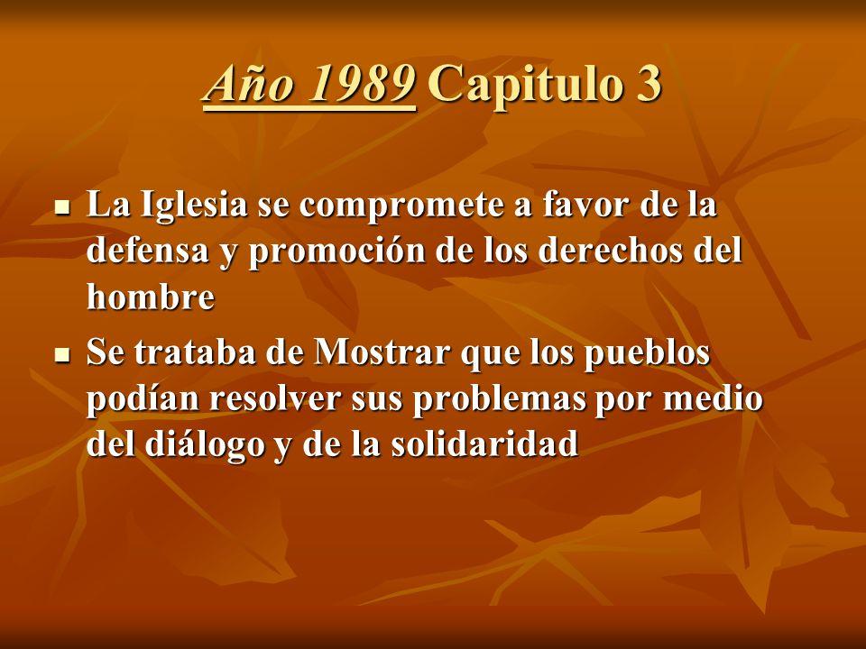Año 1989 Capitulo 3 La Iglesia se compromete a favor de la defensa y promoción de los derechos del hombre.