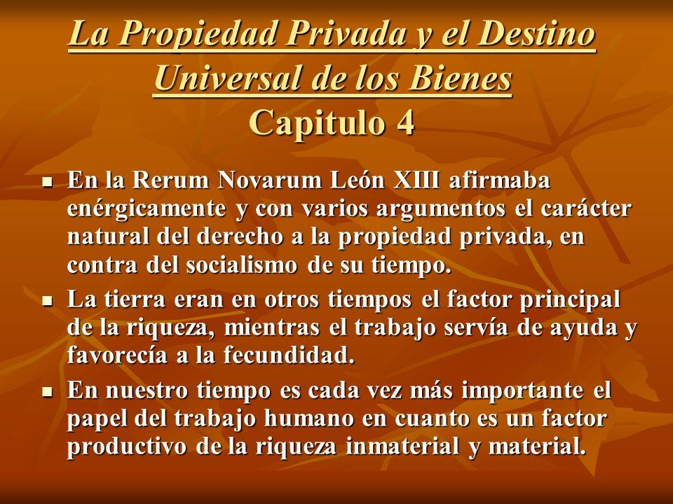 La Propiedad Privada y el Destino Universal de los Bienes Capitulo 4